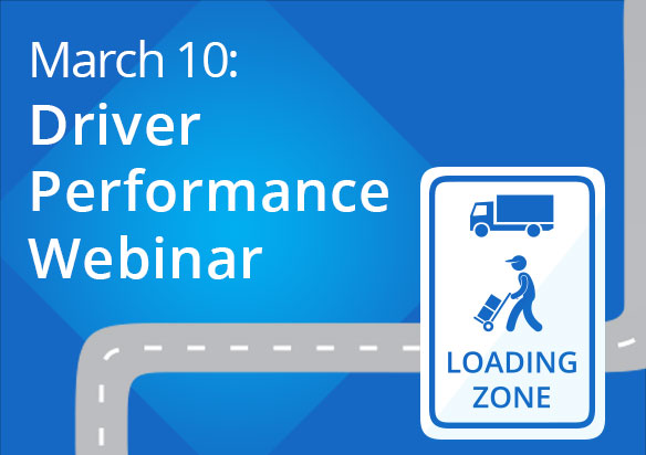March 10 Webinar: Improving Driver Performance with Best Practices & Technology