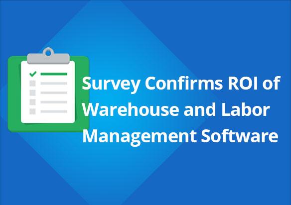 Survey Underscores Roi Of Warehouse Amp Labor Management